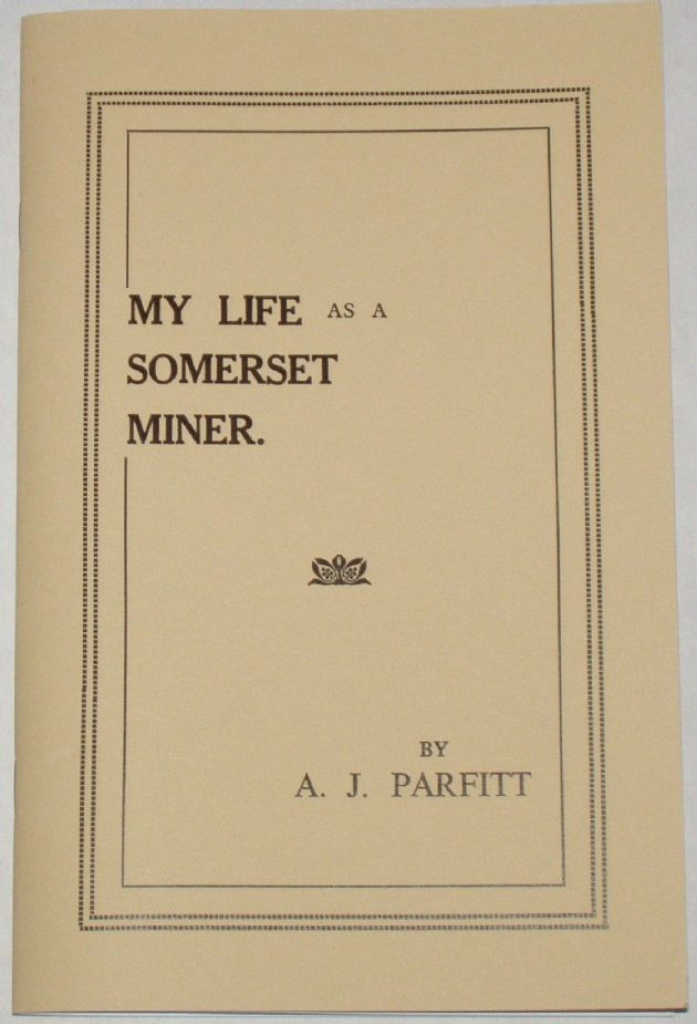 My Life as a Somerset Miner, by A.J. Parfitt